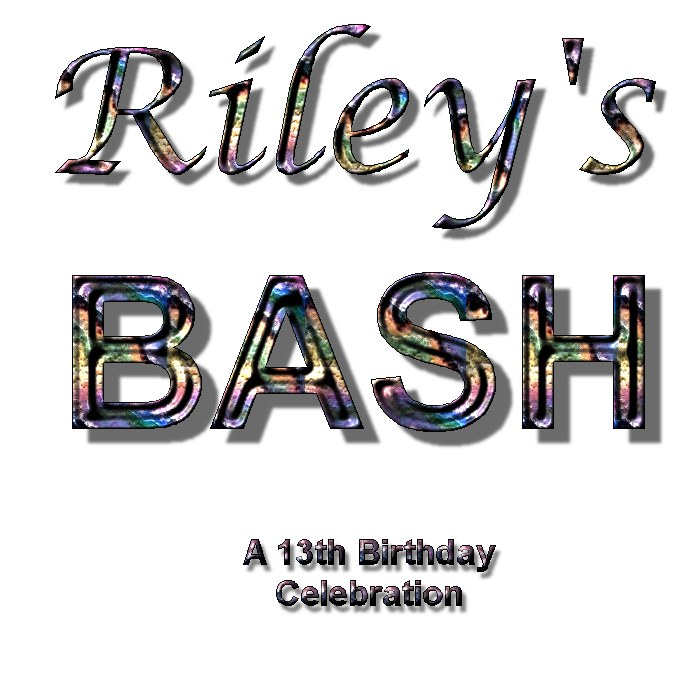 Riley's 13th Birthday BASH